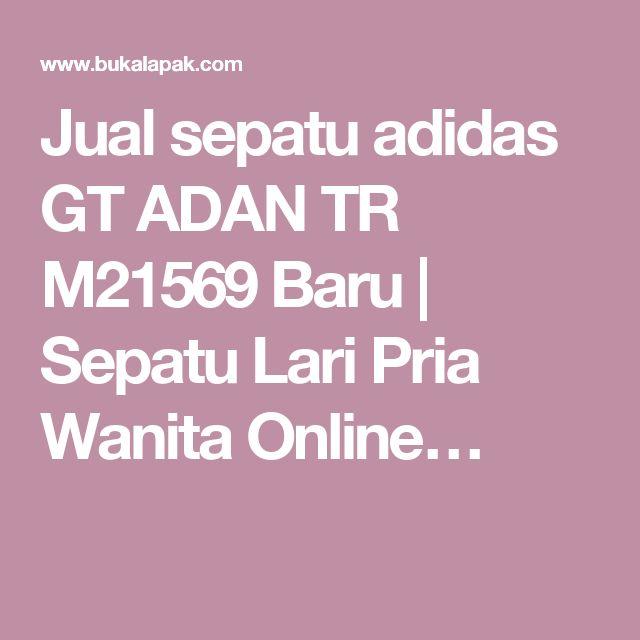 Jual sepatu adidas GT ADAN TR M21569 Baru   Sepatu Lari Pria Wanita Online…