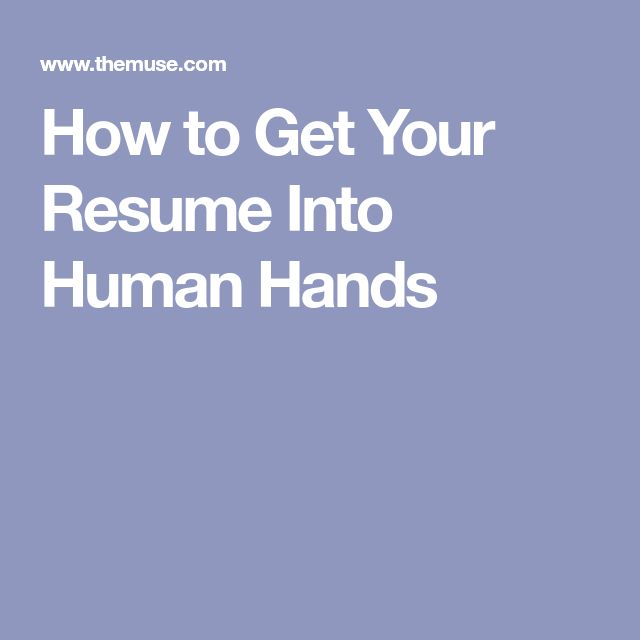 How to Get Your Resume Into Human Hands