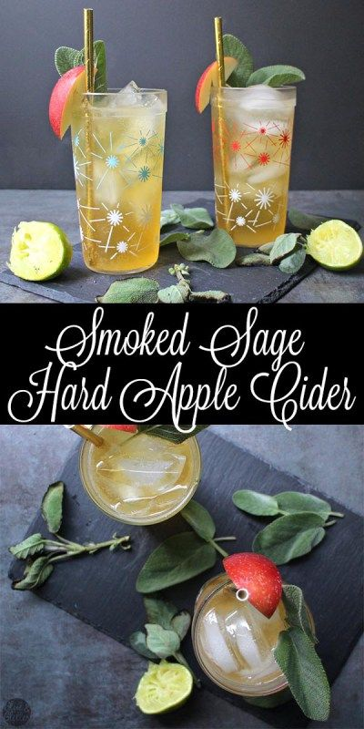 A hard apple cider cocktail with smoked sage and a splash of gin is a sweet, herbal combination that's surprisingly refreshing.