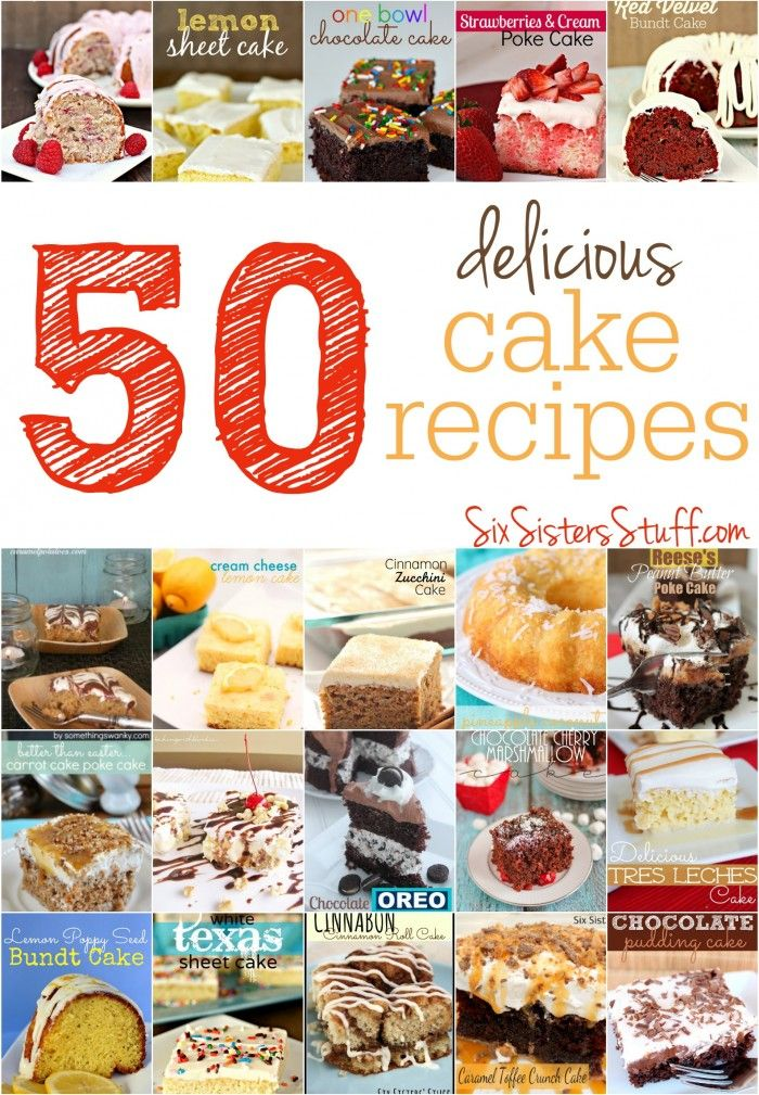 50 of our favorite cake recipes on SixSistersStuff.com