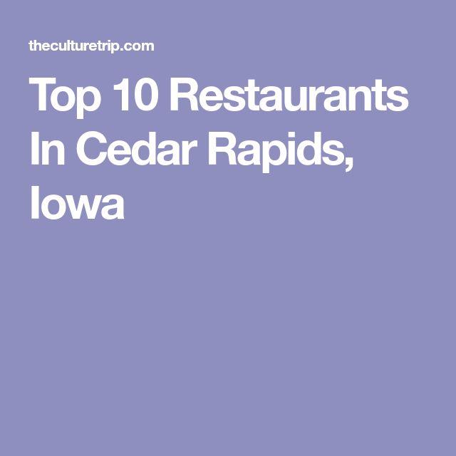 Top 10 Restaurants In Cedar Rapids Iowa