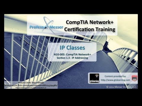 CompTIA Network+ N10-005: 1.3 – IP Classes | Professor Messer - CompTIA A+, Network+, Security+, Linux, Microsoft Technology Training