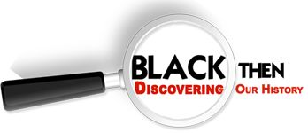 Black Then is a site devoted to discovering the real truth about African American history and culture. They are committed to dismantling the myths that hinder progress while showcasing our triumphs despite the struggle against opposition. Join them as they explore our journey to justice and freedom!
