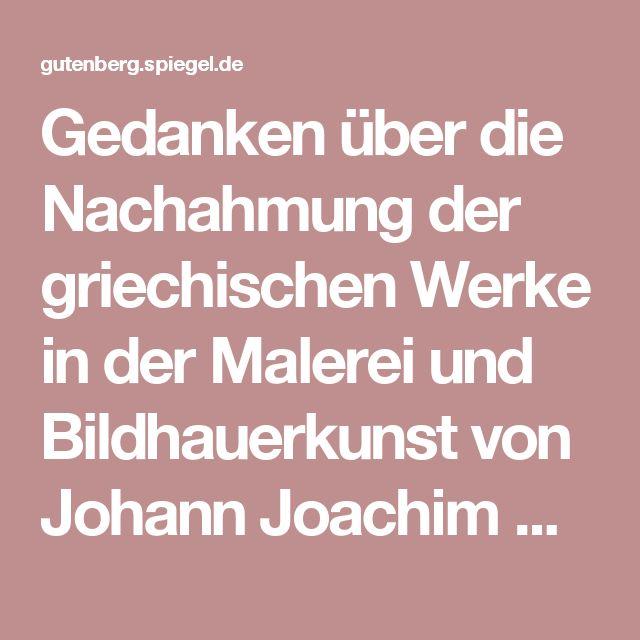 Gedanken über die Nachahmung der griechischen Werke in der Malerei und Bildhauerkunst von Johann Joachim Winckelmann - Text im Projekt Gutenberg