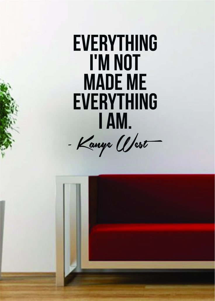Kanye west everything i am quote decal sticker wall vinyl art music lyrics home decor yeezy
