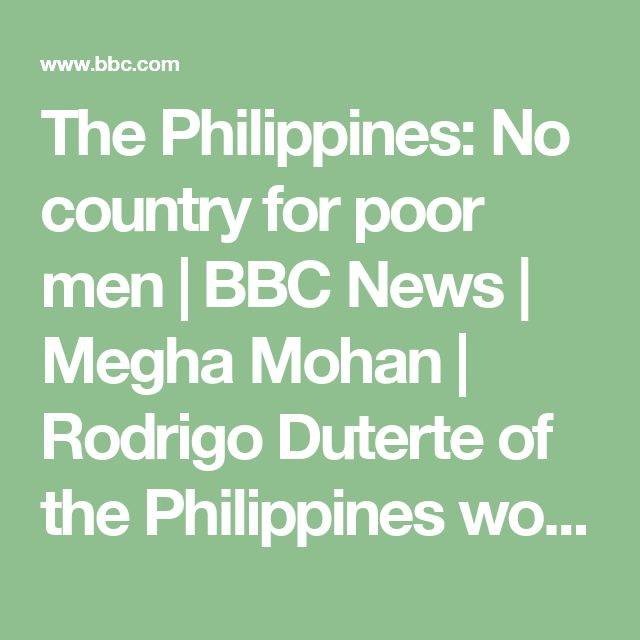 The Philippines: No country for poor men |  BBC News | Megha Mohan | Rodrigo Duterte of the Philippines won his presidency with a promise of a brutal crackdown on drugs. But six months and more than 4,000 deaths later, a troubling picture of the profile of those being targeted is emerging.