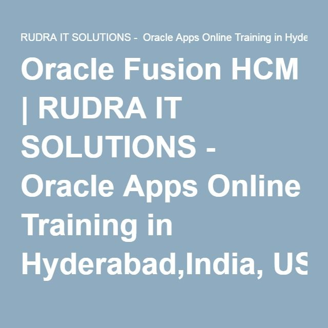 Oracle Fusion HCM | RUDRA IT SOLUTIONS - Oracle Apps Online Training in Hyderabad,India, USA, UK, Australia, New Zealand,…
