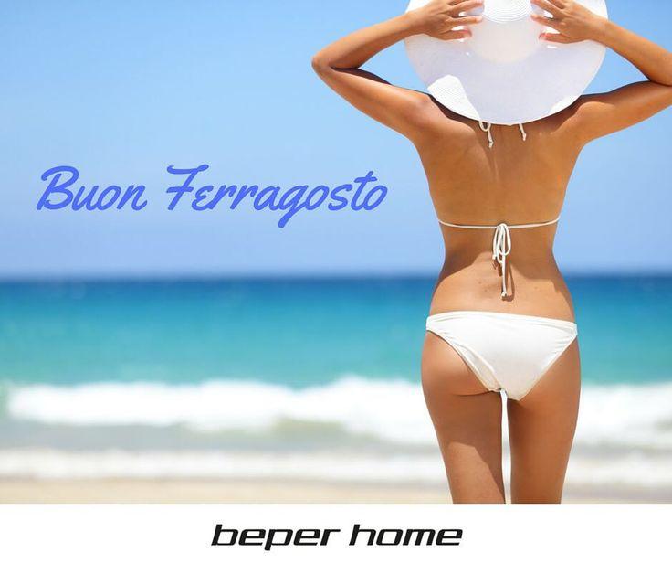 BEPER HOME ti augura delle buone Vacanze e un piacevole Ferragosto.  @beperhome #august #holiday