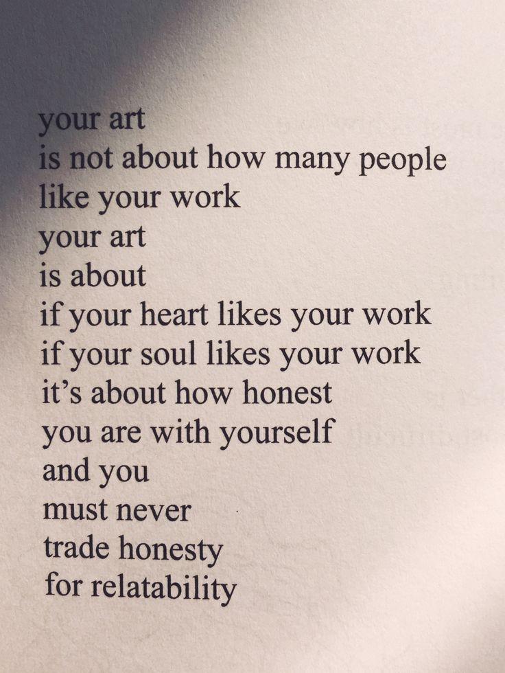 """Your art is about if your heart likes your work"" -Rupi Kaur"