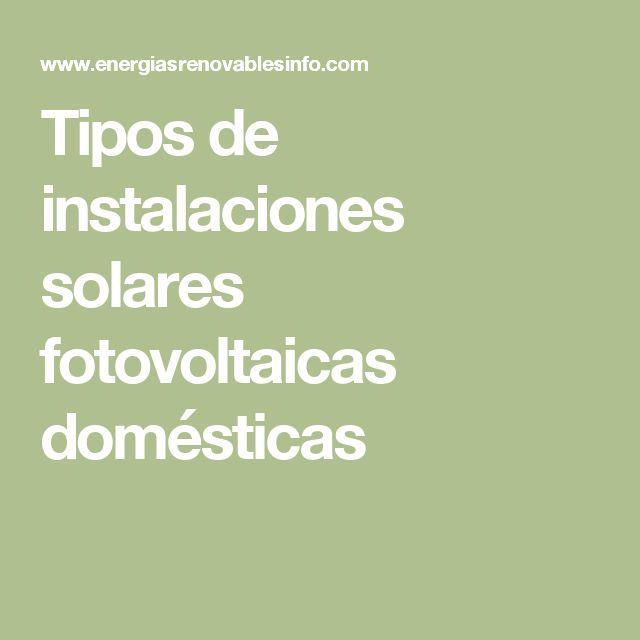 Tipos de instalaciones solares fotovoltaicas domésticas