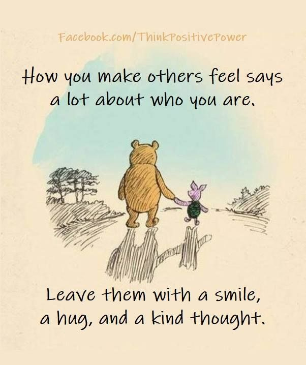 Leave others with a smile, a hug and a kind thought. . . Be a ...