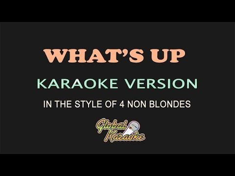 What's Up - Global Karaoke Video - In The Style of 4 Non Blondes - Song & Lyrics - YouTube