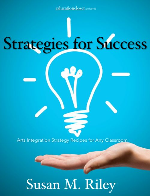 Arts Integration Strategies | Arts strategies | integrating the arts | teaching strategies
