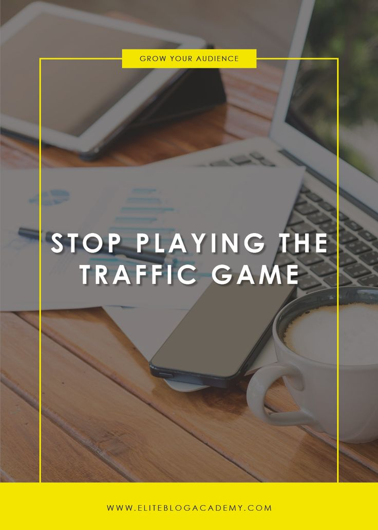 Stop Playing the Traffic Game | Elite Blog Academy | How to Blog | How to Grow Your Traffic | Blogging 101 | How to Start a Successful Blog | How to Increase Your Blog Income | Increase Revenue | Blog Traffic  via @eliteblogacademy