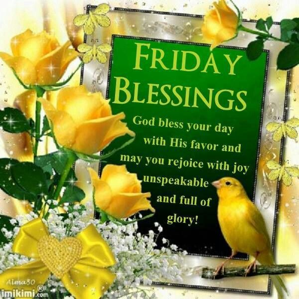 Friday Blessings God Bless Your Day With His Favor And May You