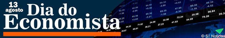 13 de agosto - Dia do Economista | S1 Noticias