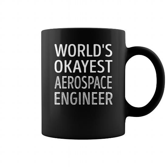 Make this awesome proud Aerospace engineer: World's Okayest Aerospace Engineer Job Title Mugs as a great gift for Aerospace engineers