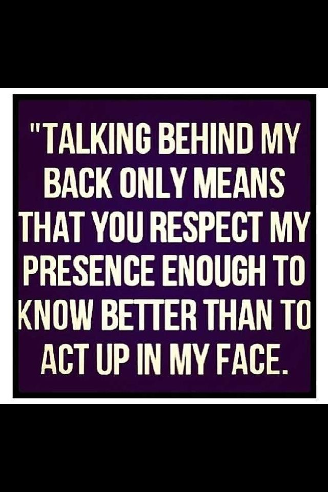 Go Ahead Keep Talking Behind My Back Quotes Pinterest
