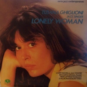 "Italy's First Lady of Jazz: Tiziana Ghiglioni - ""Lonely Woman"""