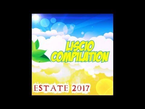 Liscio estate compilation 2017 (50 brani liscio)