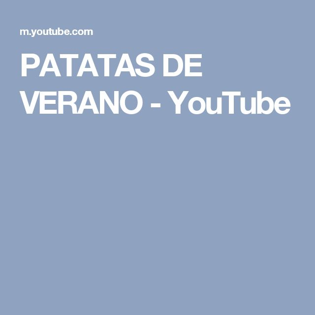 PATATAS DE VERANO - YouTube