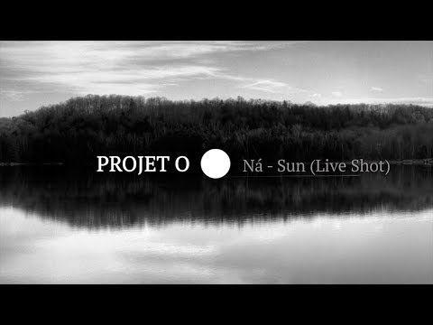 Projet O - Ná - Sun (Live Shot) | (Atypeek Music)