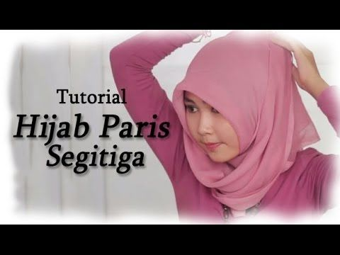 Tutorial Hijab Paris Segitiga Terbaru - YouTube