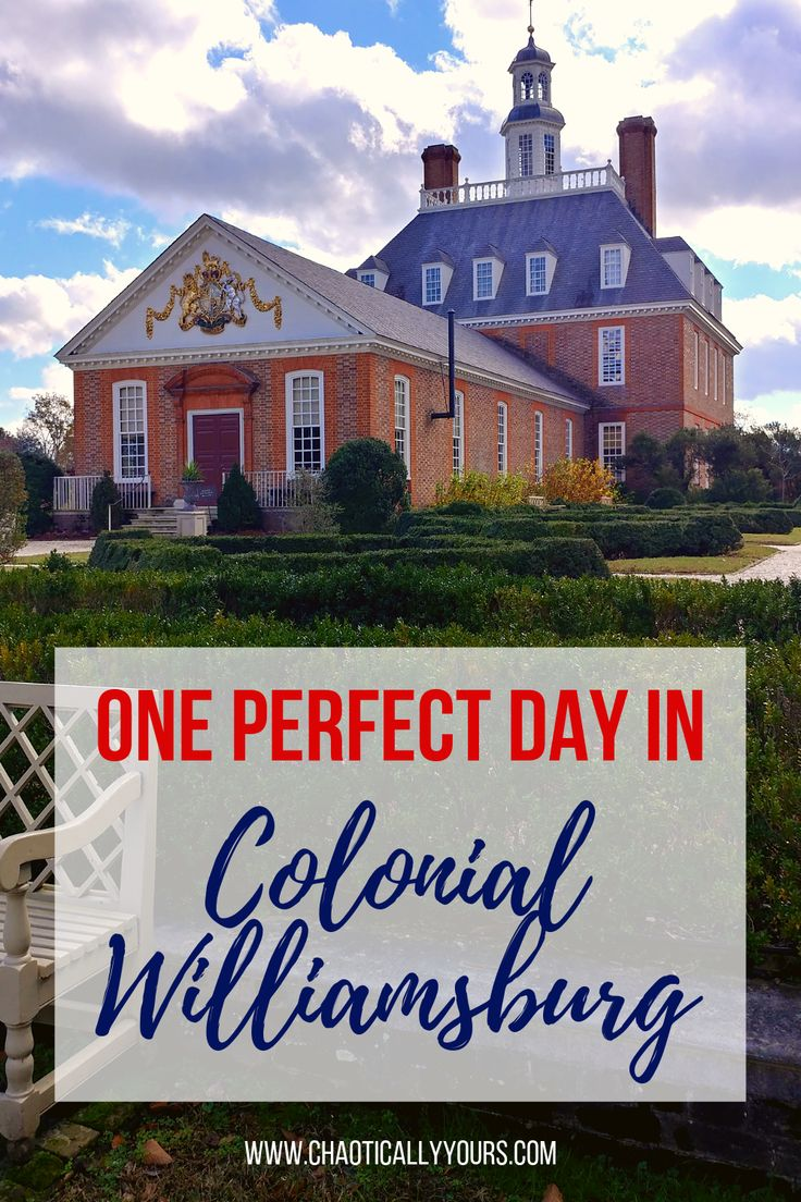 Colonial williamsburg how to have the perfect visit