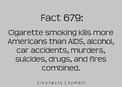 DON'T SMOKE! Smoking is gross! And it makes you stink, inside and out, no matter how much perfume/cologne you spray!! Yuck!