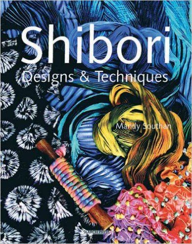 Amazon.fr - Shibori Designs and Techniques - Mandy Southan - Livres