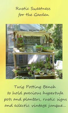rustic twiggy and barnboard potting bench, gardening, outdoor living, repurposing upcycling, Twigs barnboard and a rustic garden sign displaying my eclectic gathering of garden tools watering cans and little hypertufa pots