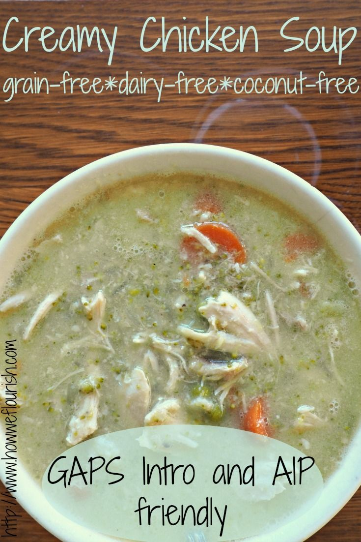 Creamy Chicken Soup - GAPS Intro, AIP, paleo, gluten free, grain free, dairy free, coconut free, and absolutely delicious!