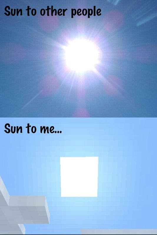 In Minecraft!  In the real world, if I saw the sun like this, I'd have to start seeing a therapist of some sort.