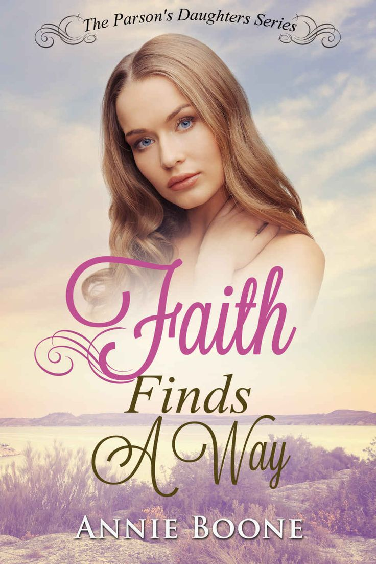 Faith Finds a Way: A Sweet and Clean Mail Order Bride Story (The Parson's