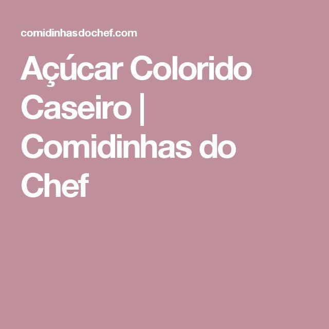 Açúcar Colorido Caseiro | Comidinhas do Chef
