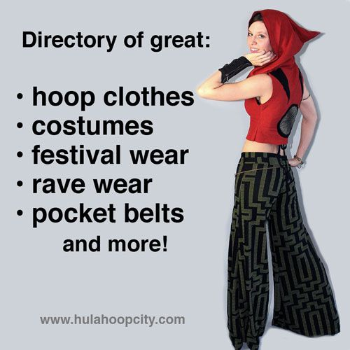 Hula Hoop Clothing and Funky Festival Wear!  Costumes for performing and jamming out with your hoop, poi, staff, or other props. Look great, feel great!