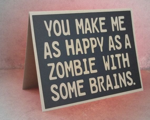 You make me as happy as a zombie with some brains - Black Card with Kraft Brown lettering - blank inside on Etsy, $5.50