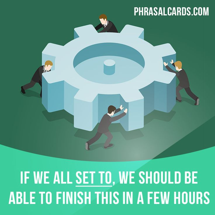 """Set to"" means ""to work hard or enthusiastically"". Example: If we all set to, we should be able to finish this in a few hours. #phrasalverb #phrasalverbs #phrasal #verb #verbs #phrase #phrases #expression #expressions #english #englishlanguage #learnenglish #studyenglish #language #vocabulary #dictionary #grammar #efl #esl #tesl #tefl #toefl #ielts #toeic #englishlearning"
