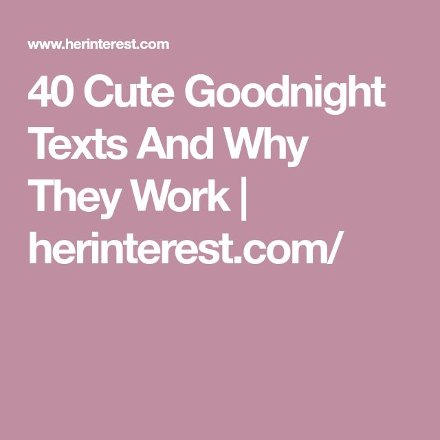 40 Cute Goodnight Texts And Why They Work | herinterest.com/