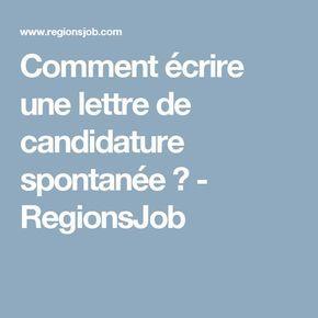 Comment écrire une lettre de candidature spontanée ? - RegionsJob