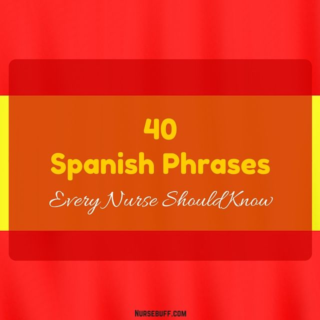 40 Spanish Phrases Every Nurse Should Know #Nursebuff #Spanish #Nurse