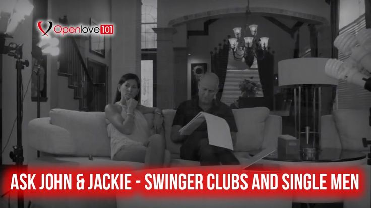 Ask John & Jackie – Swinger Clubs And Single Men