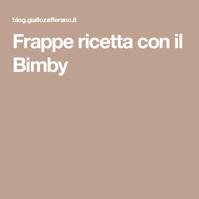 Frappe ricetta con il Bimby