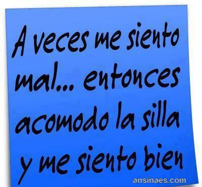 Frases chistosas - A veces me siento mal...