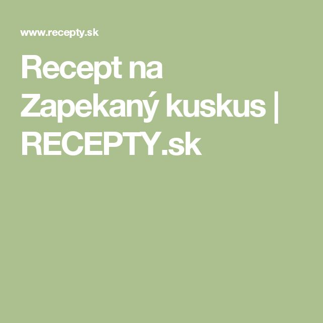 Recept na Zapekaný kuskus | RECEPTY.sk