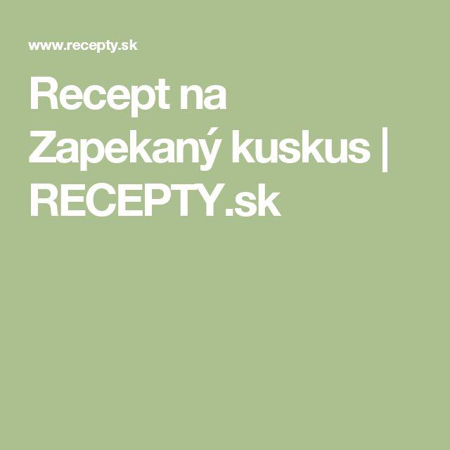 Recept na Zapekaný kuskus   RECEPTY.sk