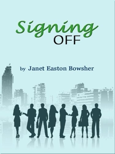 Signing Off by Janet Easton Bowsher, http://www.amazon.co.uk/gp/product/B00A9EGKD8/ref=cm_sw_r_pi_alp_VDLBrb0KH3B6M