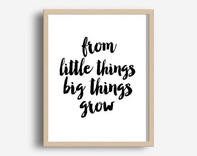 Printable Art, From Little Things Big things Grow, Nursery Wall Art, Inspirational Print,Typography Quote, Home Decor, Wall Art