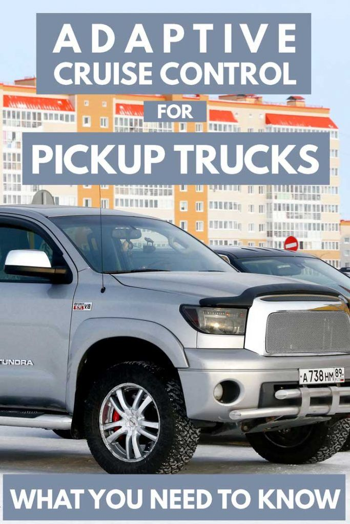 Adaptive Cruise Control For Pickup Trucks What You Need To Know Article By Vehq Com Vehq Trucks Trucking Pickup Trucks Classic Pickup Trucks Truck Storage