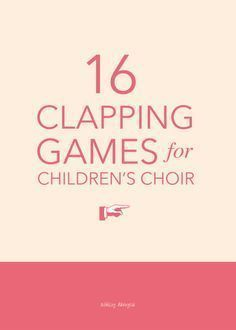 16 fun hand-clapping games for children's choir - great for a gathering activity or quick change-of-pace in the middle of rehearsal!   /ashleydanyew/